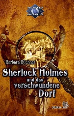 Sherlock Holmes und das verschwundene Dorf von Barbara Büchner, Cover mit freundlicher Genehmigung von Fabylon